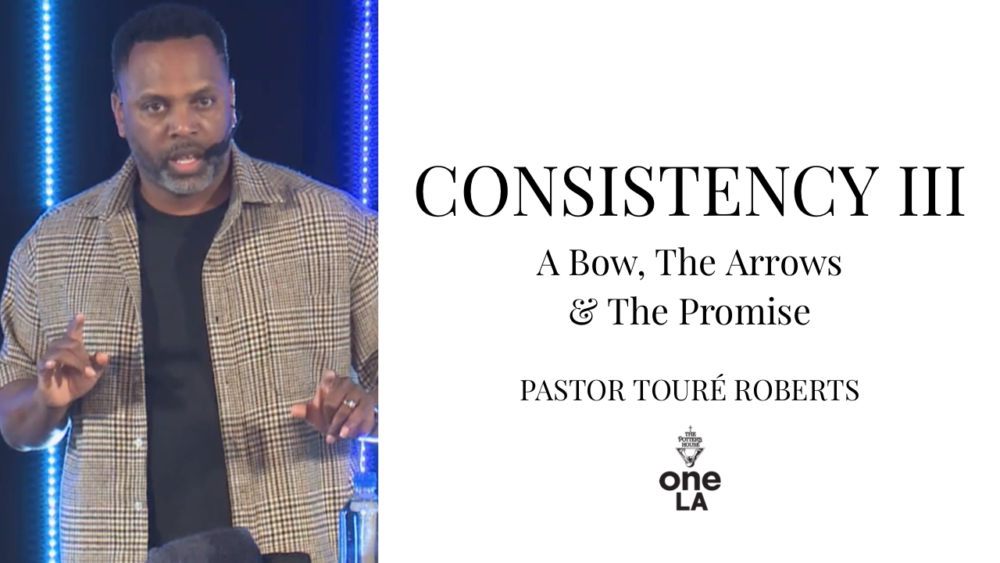 Consistency Part III: A Bow, The Arrows & The Promise Image